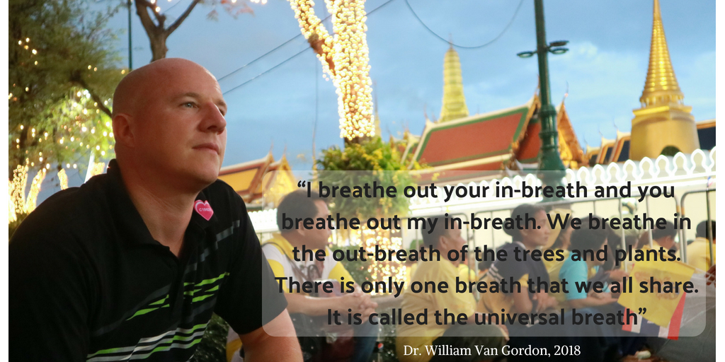 """I breathe out your in-breath and you breathe out my in-breath. We breathe in the out-breath of the trees and plants. There is only one breath that we all share. It is called the unive"